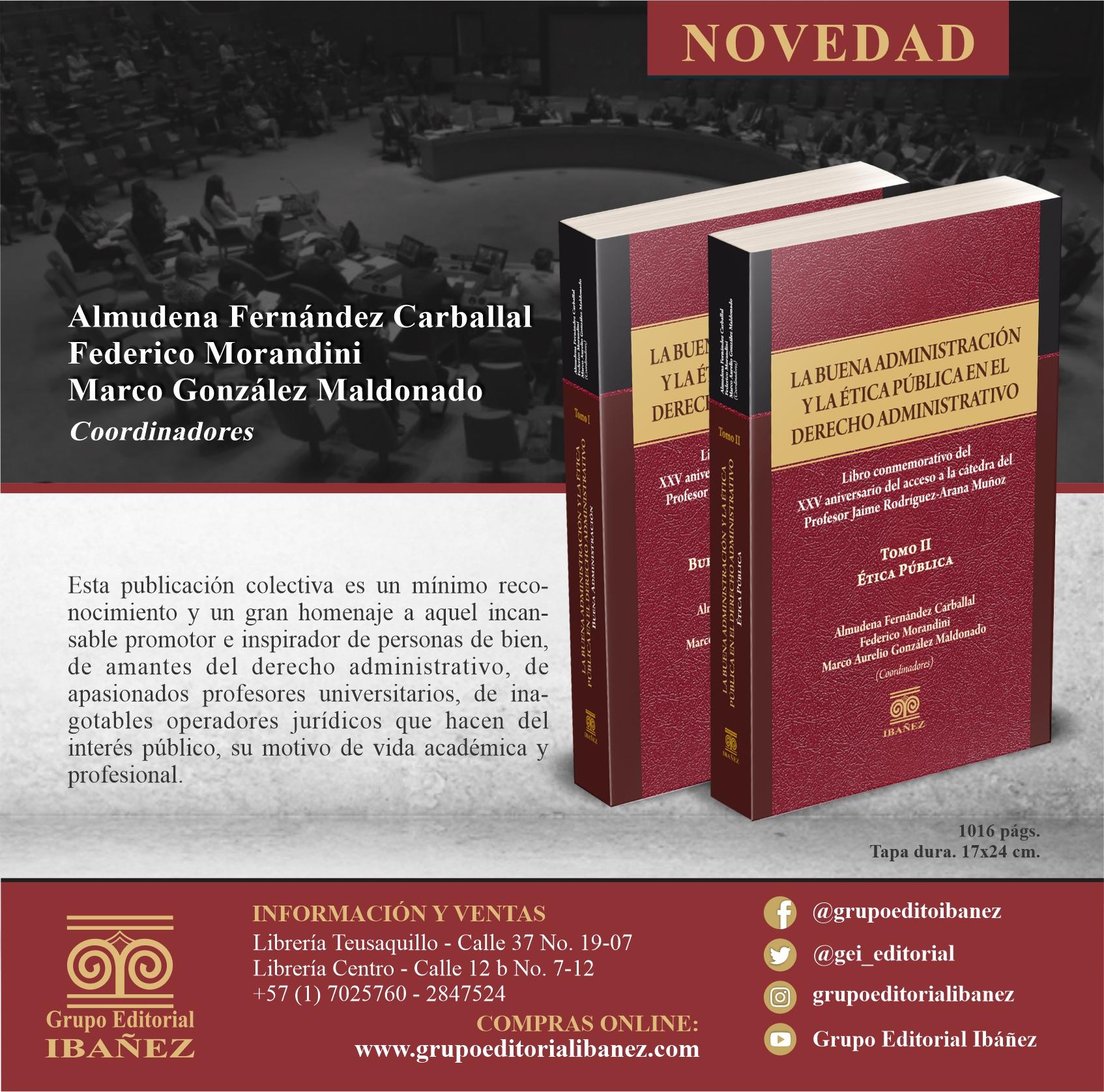 La Buena Administración y la Ética Pública en el Derecho Administrativo, obra conmemorativa de los XXV años de acceso a la cátedra del Prof. Jaime Rodríguez Arana